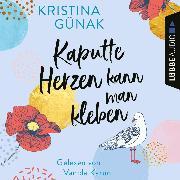 Cover-Bild zu Kaputte Herzen kann man kleben (Ungekürzt) (Audio Download) von Günak, Kristina