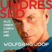 Cover-Bild zu Undressed. Aus einem Leben mit mir (Audio Download) von Joop, Wolfgang