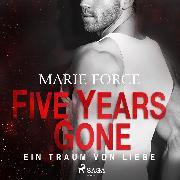 Cover-Bild zu Five Years Gone - Ein Traum von Liebe (Audio Download) von Force, Marie