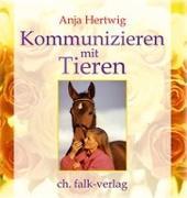 Cover-Bild zu Kommunizieren mit Tieren von Hertwig, Anja