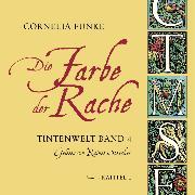 Cover-Bild zu Die Farbe der Rache, Kapitel 1 - Tintenwelt (Audio Download) von Funke, Cornelia