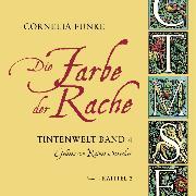 Cover-Bild zu Die Farbe der Rache, Kapitel 2 - Tintenwelt (Audio Download) von Funke, Cornelia