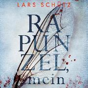 Cover-Bild zu Rapunzel, mein (Ein Grall-und-Wyler-Thriller 2) (Audio Download) von Schütz, Lars