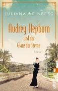 Cover-Bild zu Audrey Hepburn und der Glanz der Sterne von Weinberg, Juliana
