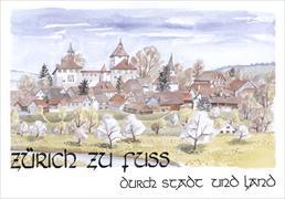 Cover-Bild zu Zürich zu Fuss, durch Stadt und Land von Stricker, Hannes