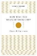 Cover-Bild zu How Will You Measure Your Life? (Harvard Business Review Classics) von Christensen, Clayton M.