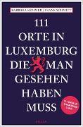 Cover-Bild zu 111 Orte in Luxemburg Land, die man gesehen haben muss von Kemmer, Barbara
