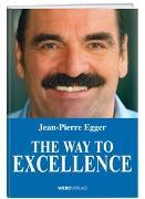 Cover-Bild zu The Way to Excellence von Egger, Jean-Pierre