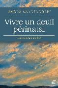 Cover-Bild zu Vivre un deuil perinatal (eBook) von Vandendorpe, Magda