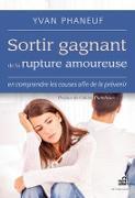 Cover-Bild zu Sortir gagnant de la rupture amoureuse (eBook) von Yvan Phaneuf, Phaneuf