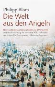 Cover-Bild zu Die Welt aus den Angeln von Blom, Philipp