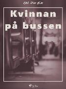Cover-Bild zu Kvinnan på bussen (eBook) von Blom, Karl Arne