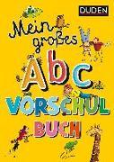 Cover-Bild zu Mein großes Abc-Vorschulbuch von Holzwarth-Raether, Ulrike