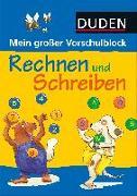 Cover-Bild zu Mein grosser Vorschulblock - Rechnen und Schreiben von Hilgert, Gabie (Illustr.)