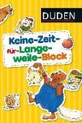 Cover-Bild zu Keine-Zeit-für-Langeweile-Block von Holzwarth-Raether, Ulrike
