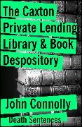 Cover-Bild zu The Caxton Lending Library & Book Depository (eBook) von Connolly, John