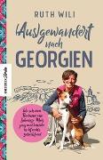 Cover-Bild zu (Aus)gewandert nach Georgien von Wili, Ruth Rahel