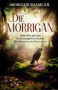Cover-Bild zu DIE MORRÍGAN: Hohe Königin und Schicksalsgöttin Irlands, Beschützerin des Feenvolkes von Daimler, Morgan