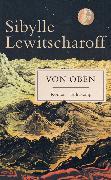Cover-Bild zu Von oben von Lewitscharoff, Sibylle