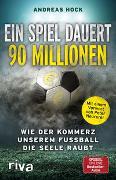 Cover-Bild zu Ein Spiel dauert 90 Millionen von Hock, Andreas