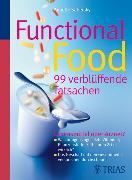 Cover-Bild zu Functional Food - 99 verblüffende Tatsachen (eBook) von Sabersky, Annette