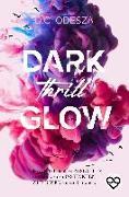 Cover-Bild zu DARK Thrill GLOW von Odesza, D. C.