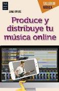 Cover-Bild zu Produce Y Distribuye Tu Música Online: Guía Práctica del Creador Musical Digital von Ramis, Aina