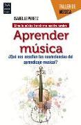 Cover-Bild zu Aprender Música: ¿qué Nos Enseñan Las Neurociencias del Aprendizaje Musical? von Peretz, Isabelle