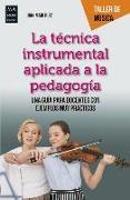 Cover-Bild zu La Técnica Instrumental Aplicada a la Pedagogía: Una Guía Para Docentes Con Ejemplos Muy Prácticos von Ruiz, Juan Mari