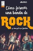 Cover-Bild zu Cómo formar una banda de rock (eBook) von Ramis, Aina
