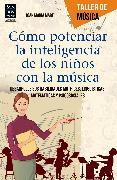 Cover-Bild zu Cómo potenciar la inteligencia de los niños con la música (eBook) von Martí, Joan Maria