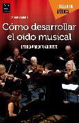 Cover-Bild zu Cómo desarrollar el oído musical (eBook) von Martí, Joan Maria