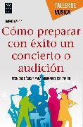 Cover-Bild zu Cómo preparar con éxito un concierto o audición (eBook) von García, Rafael