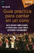 Cover-Bild zu Guía Práctica Para Cantar En Un Coro von Villagar, Isabel