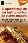 Cover-Bild zu El Aprendizaje de Los Instrumentos de Madera von Ruiz, Juan Mari
