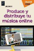 Cover-Bild zu Produce y distribuye tu música online (eBook) von Ramis, Aina