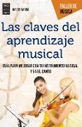 Cover-Bild zu Las Claves del Aprendizaje Musical: Guía Para Mejorar Con Tu Instrumento Musical Y En El Canto von Martinez, Rafael Garc