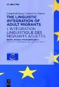 Cover-Bild zu The Linguistic Integration of Adult Migrants / L'intégration linguistique des migrants adultes (eBook) von Beacco, Jean-Claude (Hrsg.)