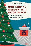 Cover-Bild zu Nur einmal werden wir noch wach von Penzler, Otto (Hrsg.)