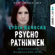 Cover-Bild zu Psychopathinnen - Die Psychologie des weiblichen Bösen (Ungekürzt) (Audio Download) von Benecke, Lydia