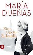 Cover-Bild zu Eine eigene Zukunft von Dueñas, María