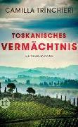 Cover-Bild zu Toskanisches Vermächtnis von Trinchieri, Camilla
