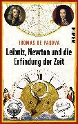 Cover-Bild zu Leibniz, Newton und die Erfindung der Zeit von Padova, Thomas de