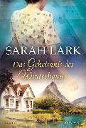 Cover-Bild zu Das Geheimnis des Winterhauses von Lark, Sarah
