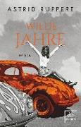 Cover-Bild zu Wilde Jahre von Ruppert, Astrid