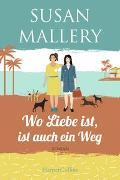 Cover-Bild zu Wo Liebe ist, ist auch ein Weg von Mallery, Susan