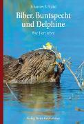 Cover-Bild zu Biber, Buntspecht und Delphine von Brakel, Johannes F