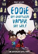Cover-Bild zu Eddie, der grottigste Vampir der Welt - Ein schrecklich gutes Team von Wilson, Anna
