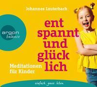 Cover-Bild zu Entspannt und glücklich von Lauterbach, Johannes