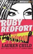 Cover-Bild zu Ruby Redfort Pick Your Poison von Child, Lauren
